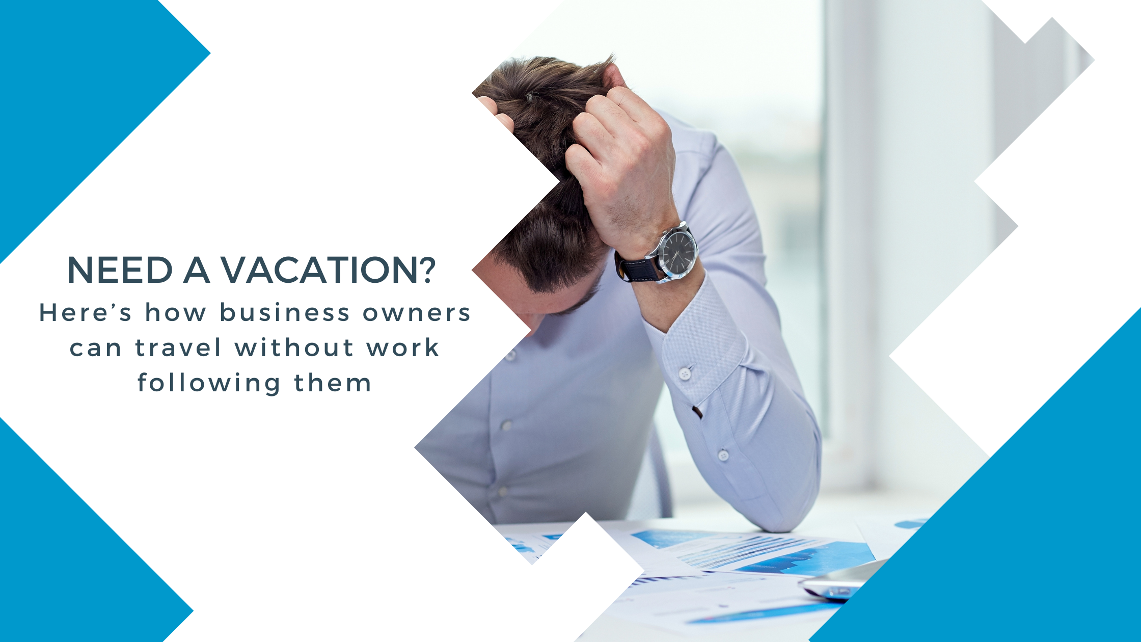 Tips on how business owners can prepare for a stress-free vacation that doesn't include work