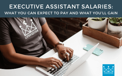 Executive Assistant Salaries: What You Can Expect to Pay and What You'll Gain