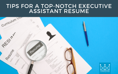 Tips for a Top-Notch Executive Assistant Resume