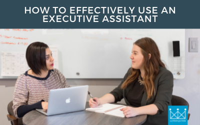 How to Effectively Use an Executive Assistant